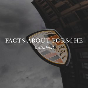 Porsche Facts